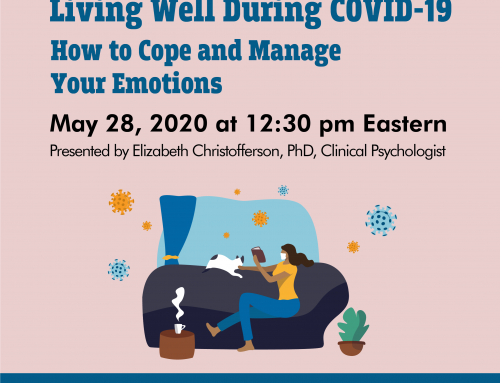 Living Well During COVID-19: How to Cope and Manage Your Emotions
